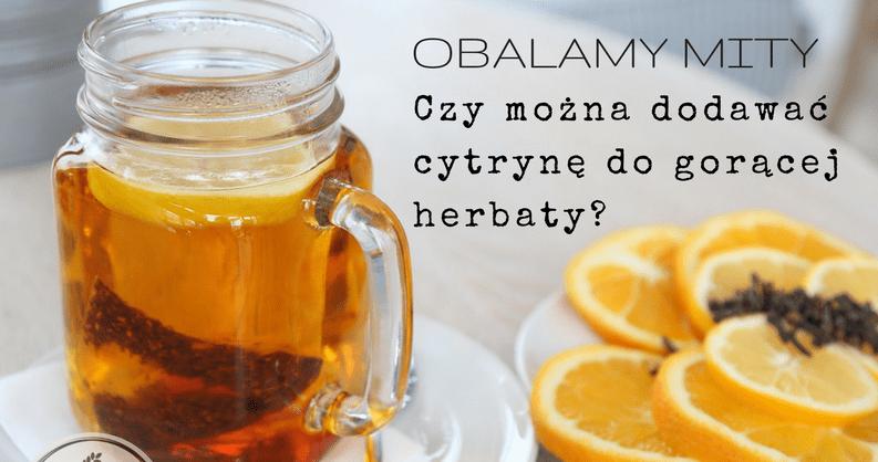 cytrynę do herbaty glin rak niezdrowe dodawanie